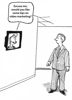 """...would you like some tips on video marketing?"""